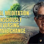 Special Climate Change Meditation - Day 1 - Consciously reversing climate change