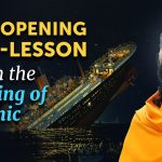 An Eye-Opening Life-Lesson from the Sinking of Titanic | Swami Mukundananda