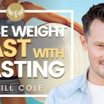 How to Lose Weight Fast with Fasting! Plus 4 Week Plan | Dr. Will Cole | Gwyneth Paltrow