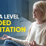 18 Minute Alpha Level Guided Meditation for Relaxation
