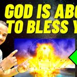 7 SIGNS GOD IS ABOUT TO BLESS YOU WITH A MAJOR BREAKTHROUGH!