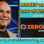 Dr. Joe Vitale - Money and the Law of Attraction - Use This Money Hack To 10X Your Results