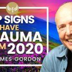 Top Signs You Have Trauma from 2020 & How to Start Healing! | DR JAMES GORDON