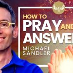 🔴 How to Pray and Get Answers! Law of Attraction, Neville Goddard & Napoleon Hill  | Michael Sandler