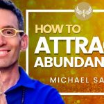 How to Manifest Money and Abundance in Your Life! The Alchemy of Money! Michael Sandler -