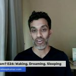 Is This a Dream? E26: Waking, Dreaming, Sleeping