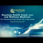 Quantum Health Coach (QHC) and Wellness Medicine: The fastest-growing market for a new career