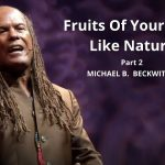 Fruits Of Your Child-Like Nature Part 2 w/Michael B. Beckwith