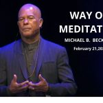 The Way of Meditation Service w/ Michael B. Beckwith, 2.21.2021
