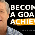 How To Become A Goal Achiever - John Assaraf