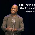 The Truth About Life Is The Truth About You! w/Michael B. Beckwith