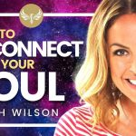 How to Reconnect with Your Soul (POWERFUL!) and Reclaim Your Life! Sarah Wilson