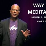 The Way of Meditation Service w/ Michael B. Beckwith, 3.7.21
