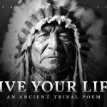 So Live Your Life – Chief Tecumseh (A Native American Poem)