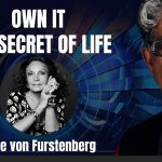 Own It: The Secret to Life  The Magic & Mystery & Romance of Existence