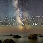 Alan Watts ~ What If You Could Interview God?