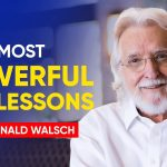 3 Mind Blowing Life Lessons From Neale Donald Walsch
