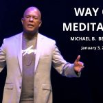The Way of Meditation Service w/ Michael B. Beckwith 1.3.21