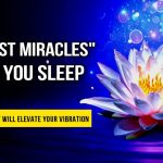 Manifest Miracles While You Sleep Music & Affirmations | 528 Hz Miracle Tone | Law of Attraction