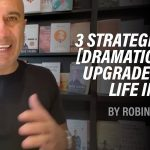 3 Strategies to Dramatically Upgrade Your Life YT