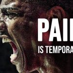 PAIN IS TEMPORARY - Motivational Speech