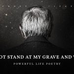 Do Not Stand at My Grave and Weep (Powerful Life Poetry)