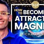 Become an Attractor Magnet! Frequency, Vibration and the Law of Attraction! Michael Sandler