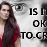 To Cry or Not to Cry? When to be Emotional as a Man - Teal Swan