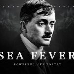 Sea Fever - John Masefield (Powerful Life Poetry)