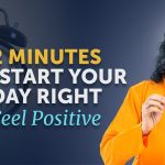 2 MINUTES to Start your Day Right and FEEL Positive - Morning Motivation by Swami Mukundananda