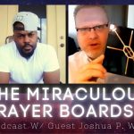 Manifesting Using Prayer Boards & The Secrets Of Sound and Structure | YAC Podcast W/Joshua P Warren