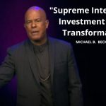 """""""Supreme Interest Plus Investment Equals Transformation"""" w/ Michael B. Beckwith"""