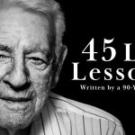 45 Life Lessons From A 90-Year-Old