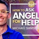How to Get Help from Your Angels!