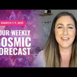 Cosmic Forecast March 1-7, 2021 | A Huge Energy Shift Is Ahead (Horoscope & Predictions)