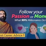 BEST CAREER ADVICE - Follow Your Passion or Money - What 99% Millionaires Do? | Swami Mukundananda