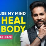 Using The Mind To Heal The Body | Vishen Lakhiani