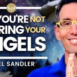This is WHY you're not hearing your angels – MUST WATCH! Michael Sandler