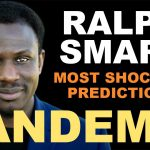 Ralph Smart Most Shocking Pandemic Predictions - And Future of Humanity Prediction