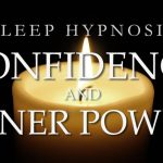 Sleep Hypnosis for Regaining Confidence & Connecting to Your Inner Power ~ Sleep Healing Dreams