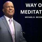 The Way of Meditation Service w/ Michael B. Beckwith, 4.4.2021