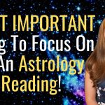 Top 3 Tips For Determining The MOST IMPORTANT Areas To Focus On In An Astrology Reading!