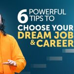 6 Powerful Tips to Choose your Career and Find your Dream Job | Swami Mukundananda