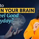 How to TRAIN your BRAIN to Feel Good Everyday? 4 Secrets of Human Brain by Swami Mukundananda