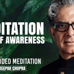Meditation For Self Awareness - Daily Guided Meditation by Deepak Chopra