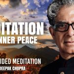 Meditation For Inner Peace - Daily Guided Meditation by Deepak Chopra