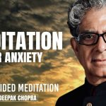 Meditation For Anxiety - Daily Guided Meditation by Deepak Chopra
