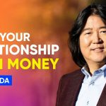 Why More Money Won't Solve Your Money Problems | Ken Honda