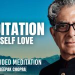 Meditation For Self Love - Daily Guided Meditation by Deepak Chopra