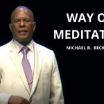 The Way of Meditation Service w/ Michael B. Beckwith, 4.18.21